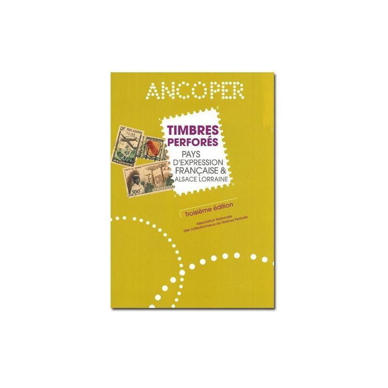 Catalogue Ancoper des timbres perforés de pays d'expression Française.