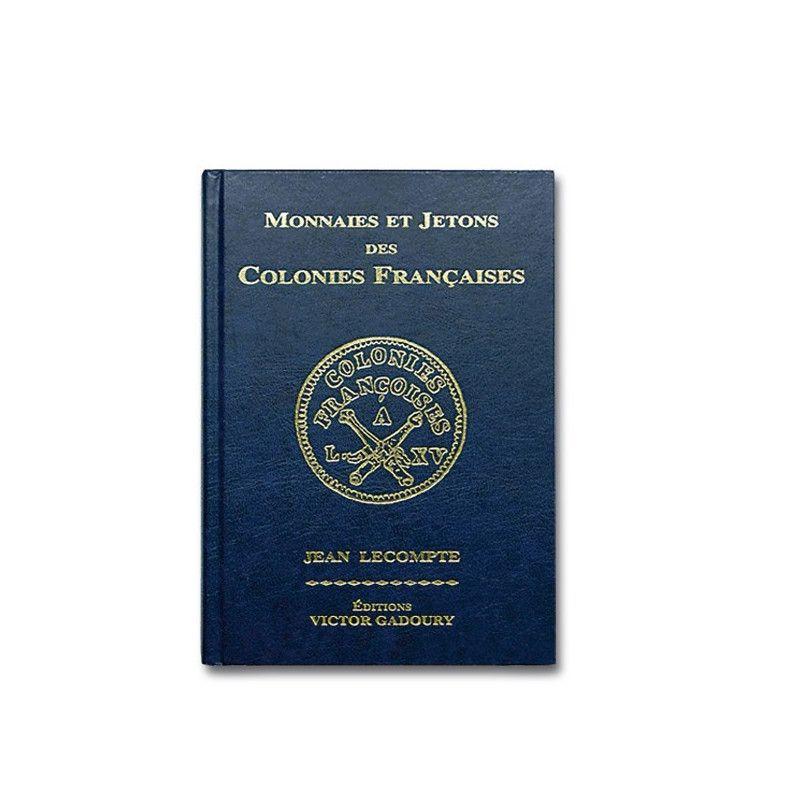 Catalogue Gadoury des monnaies, jetons des colonies Françaises.