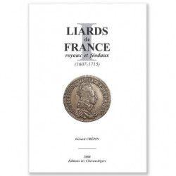 Liards de France, royaux et féodaux 1607-1715, édition Les Chevau-lègers.